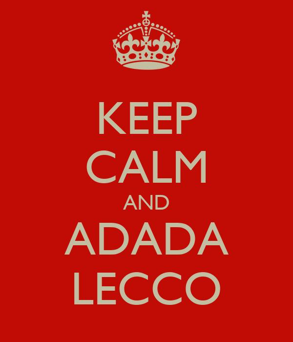 KEEP CALM AND ADADA LECCO