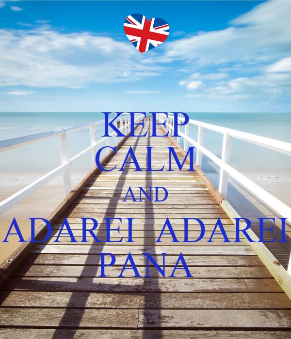 KEEP CALM AND ADAREI  ADAREI PANA