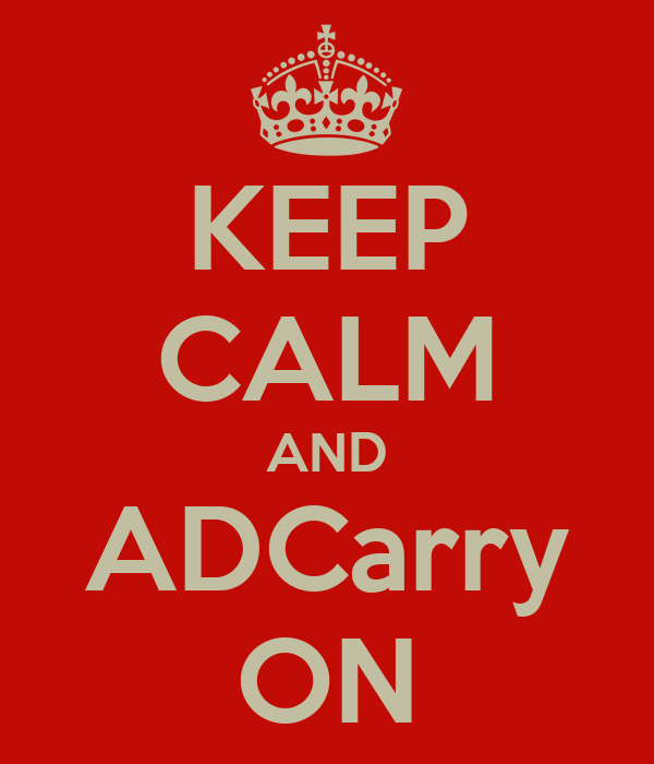 KEEP CALM AND ADCarry ON