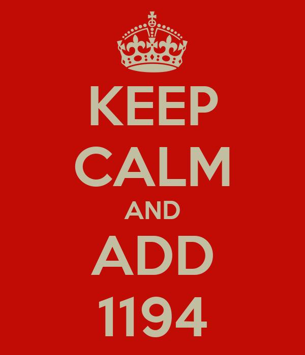 KEEP CALM AND ADD 1194