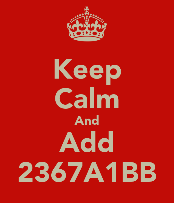 Keep Calm And Add 2367A1BB