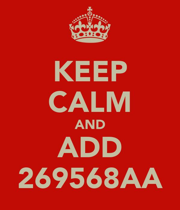 KEEP CALM AND ADD 269568AA