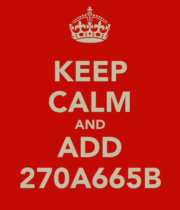 KEEP CALM AND ADD 270A665B