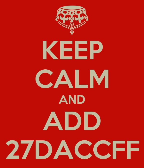 KEEP CALM AND ADD 27DACCFF