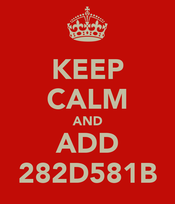 KEEP CALM AND ADD 282D581B