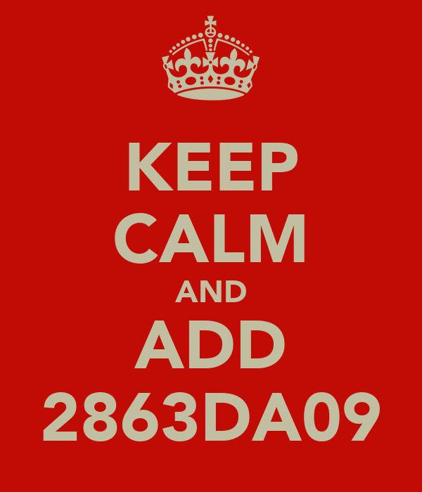 KEEP CALM AND ADD 2863DA09