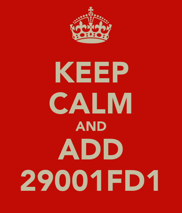 KEEP CALM AND ADD 29001FD1