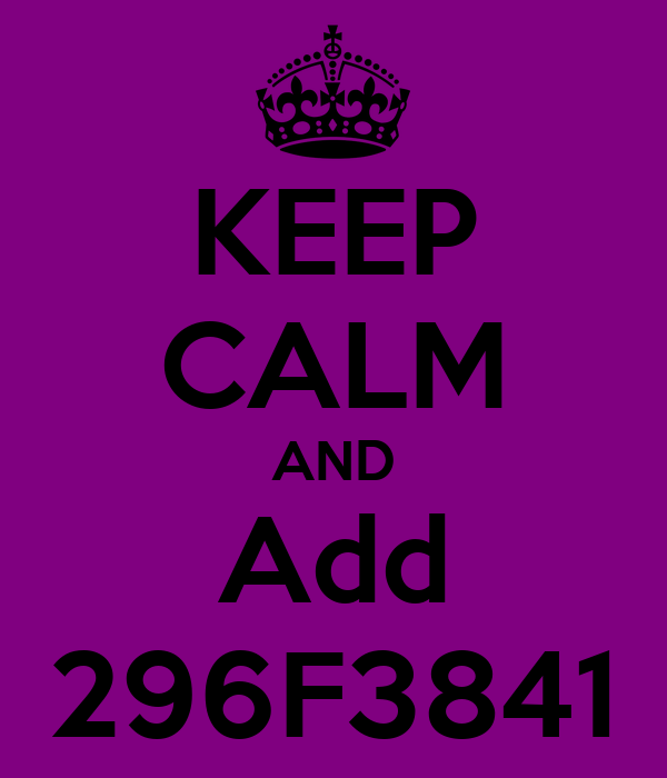KEEP CALM AND Add 296F3841