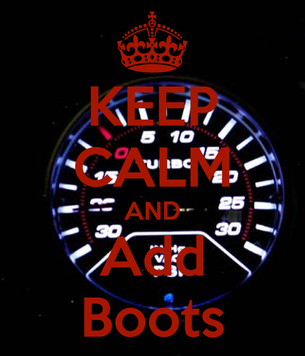 KEEP CALM AND Add Boots