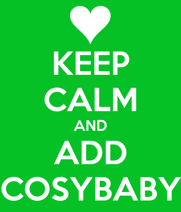 KEEP CALM AND ADD COSYBABY