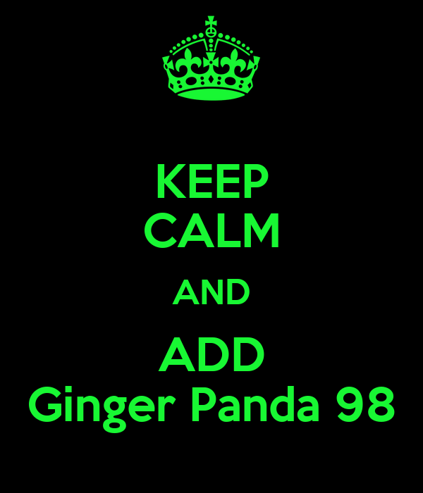 KEEP CALM AND ADD Ginger Panda 98
