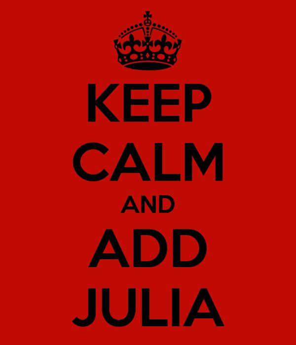KEEP CALM AND ADD JULIA