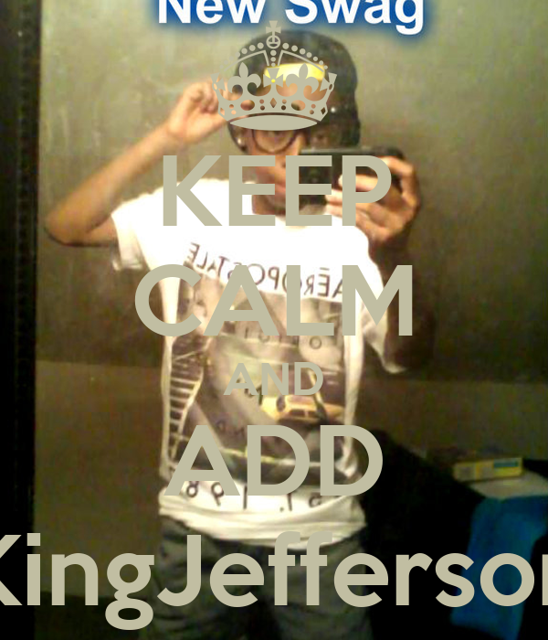 KEEP CALM AND ADD KingJefferson