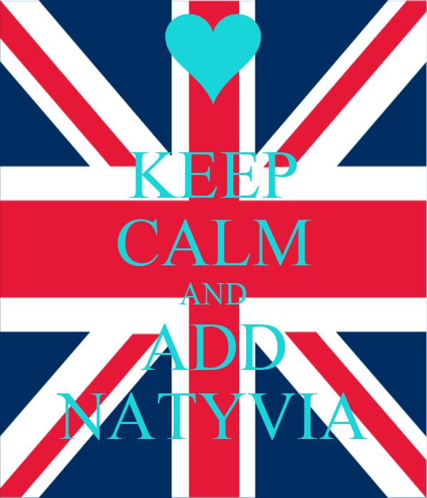 KEEP CALM AND ADD NATYVIA