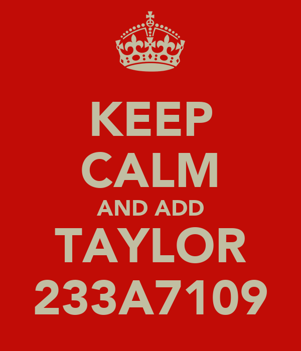 KEEP CALM AND ADD TAYLOR 233A7109