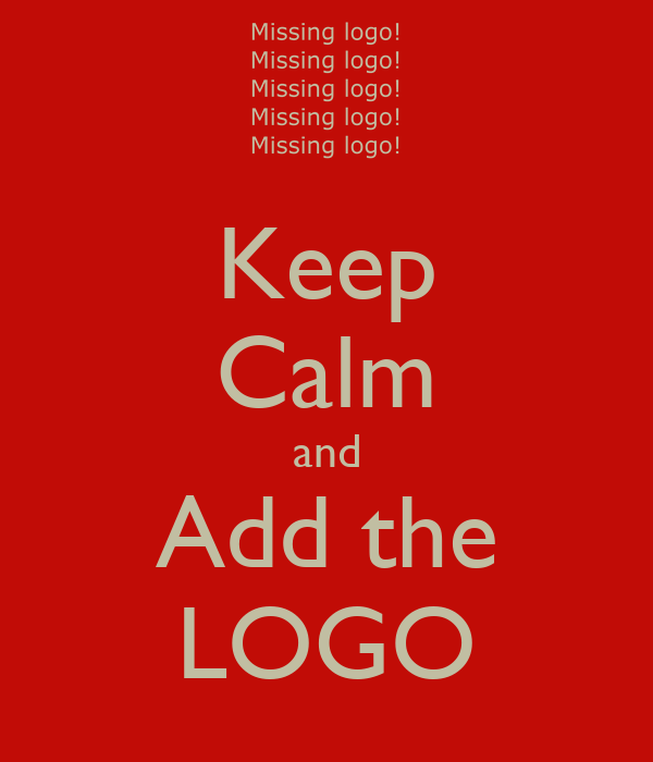 Keep Calm and Add the LOGO