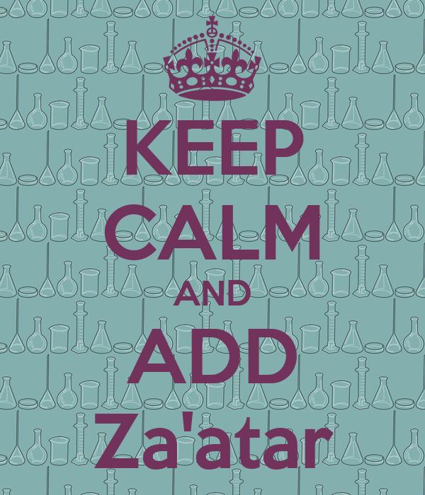KEEP CALM AND ADD Za'atar