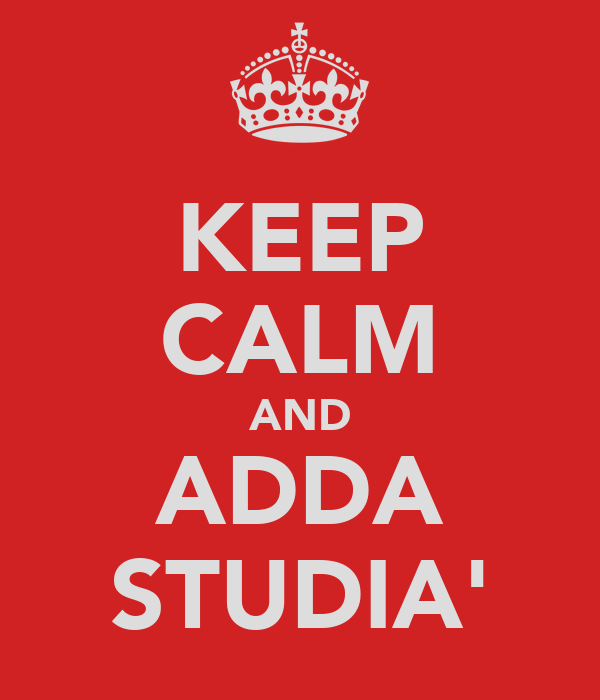 KEEP CALM AND ADDA STUDIA'