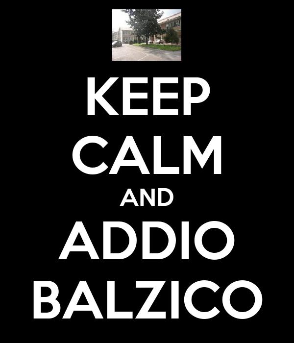 KEEP CALM AND ADDIO BALZICO