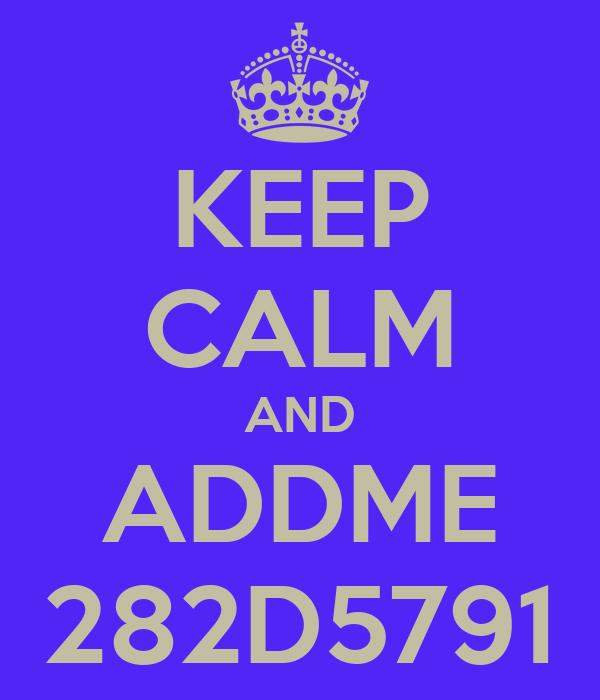 KEEP CALM AND ADDME 282D5791
