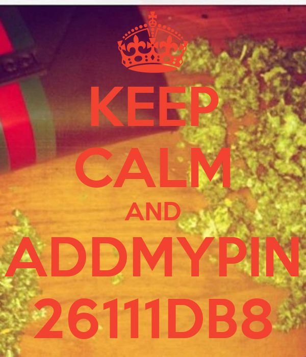 KEEP CALM AND ADDMYPIN 26111DB8