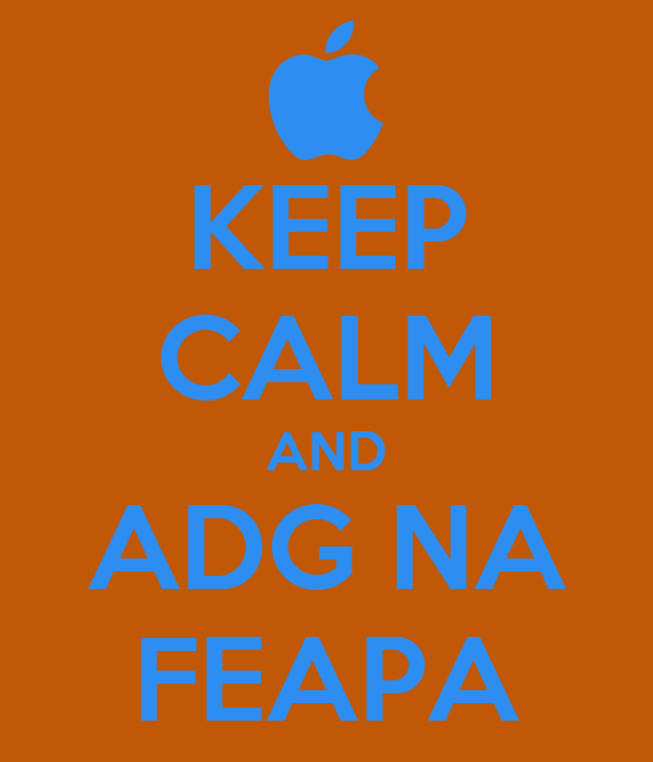 KEEP CALM AND ADG NA FEAPA
