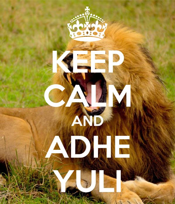 KEEP CALM AND ADHE YULI