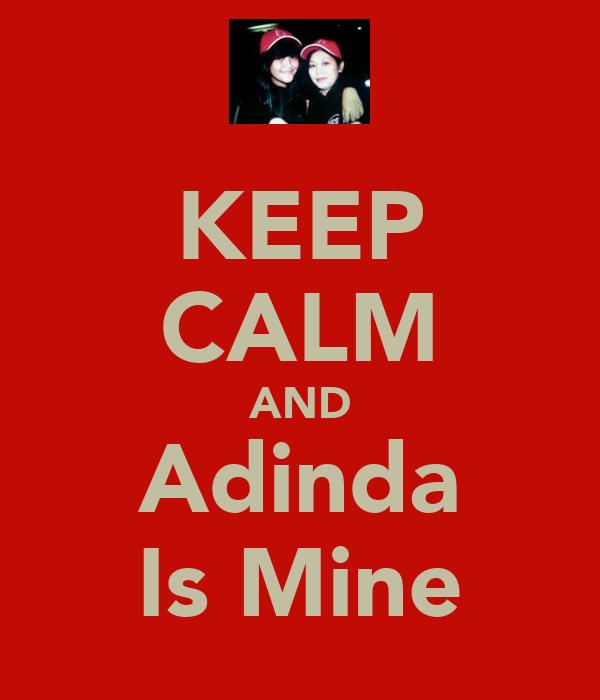KEEP CALM AND Adinda Is Mine