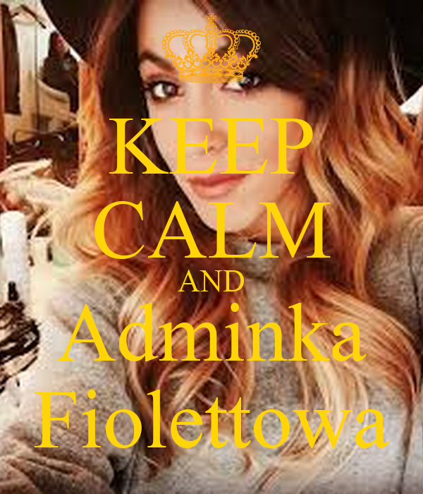 KEEP CALM AND Adminka Fiolettowa