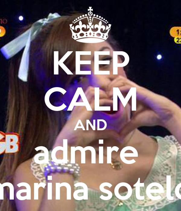 KEEP CALM AND admire  marina sotelo