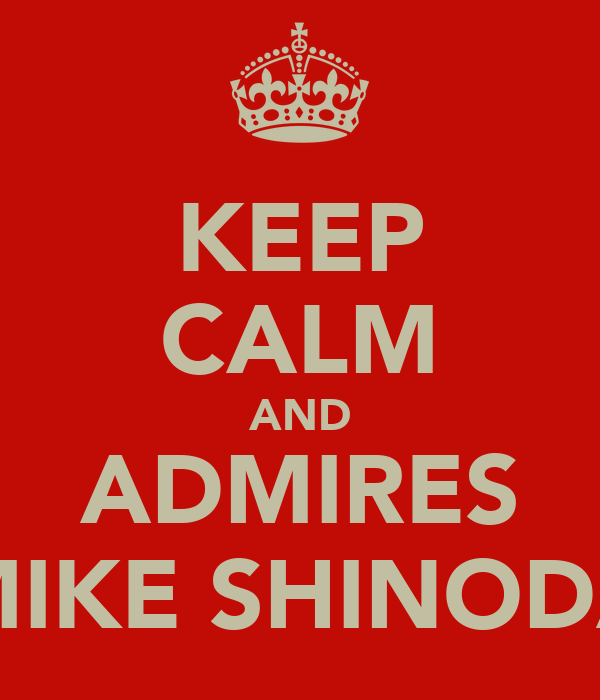KEEP CALM AND ADMIRES MIKE SHINODA