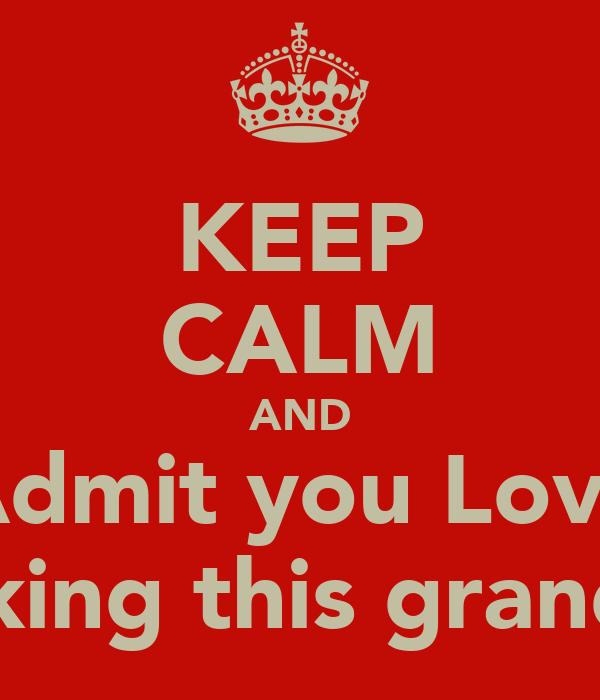 KEEP CALM AND Admit you Love Fucking this grandma