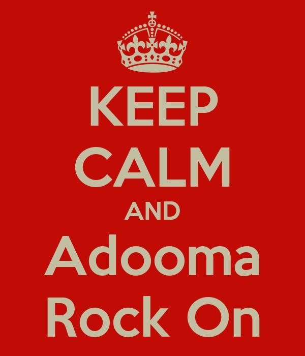 KEEP CALM AND Adooma Rock On