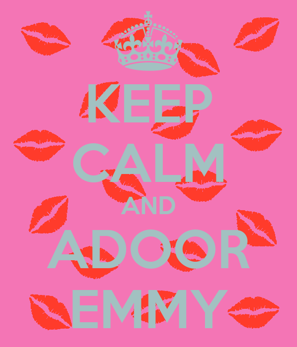 KEEP CALM AND ADOOR EMMY
