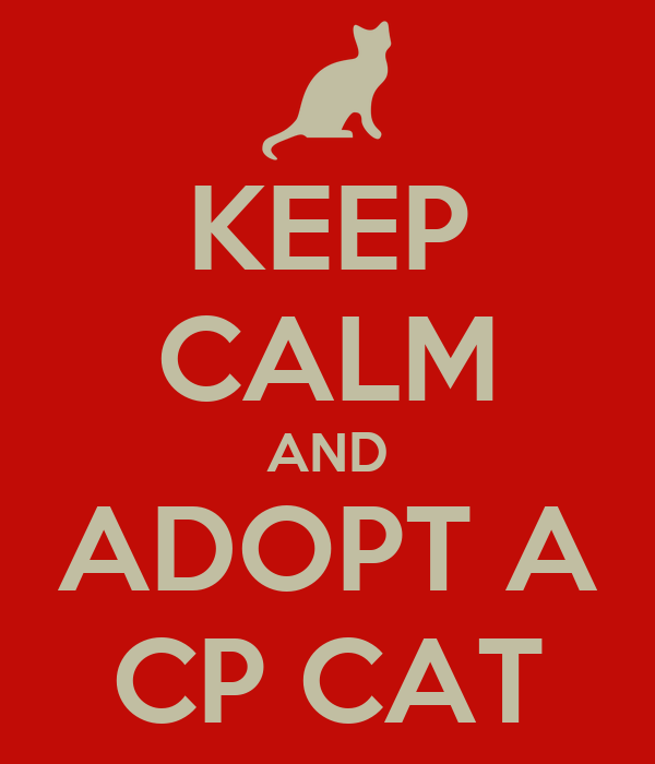 KEEP CALM AND ADOPT A CP CAT