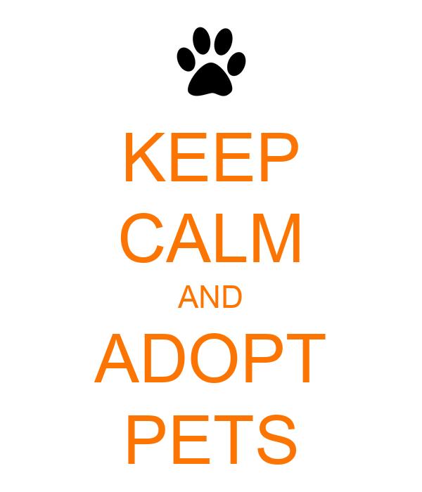 KEEP CALM AND ADOPT PETS