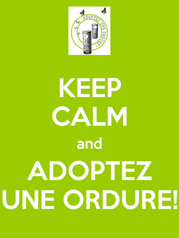 keep calm and adoptez une ordure poster anne keep calm o matic. Black Bedroom Furniture Sets. Home Design Ideas