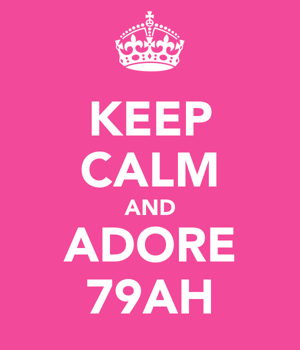 KEEP CALM AND ADORE 79AH