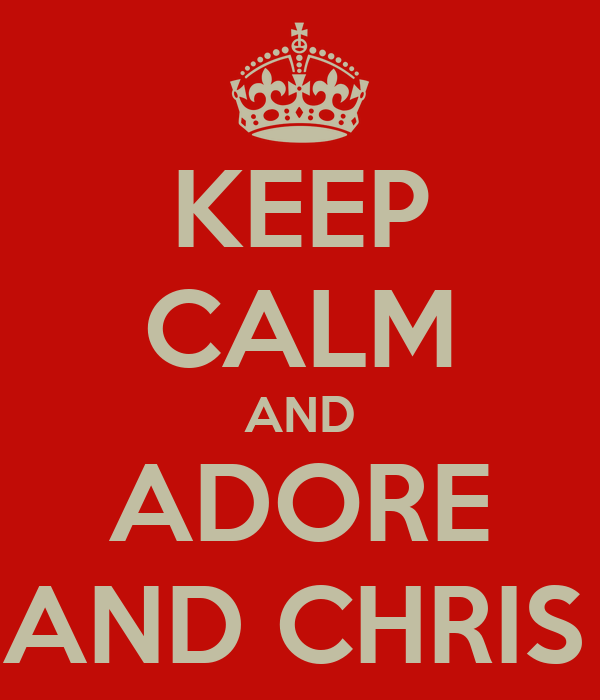 KEEP CALM AND ADORE ANGII AND CHRIS 1.10.13