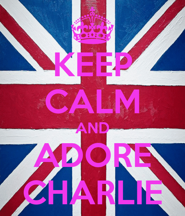 KEEP CALM AND ADORE CHARLIE