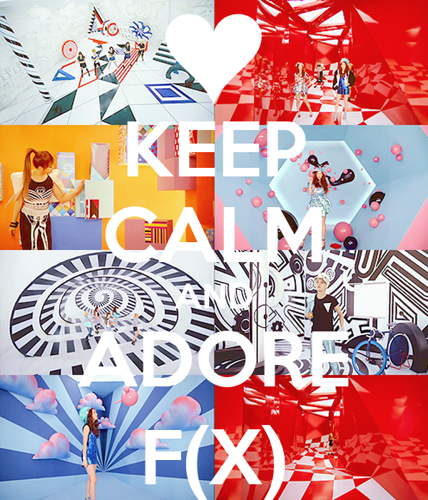 KEEP CALM AND ADORE F(X)