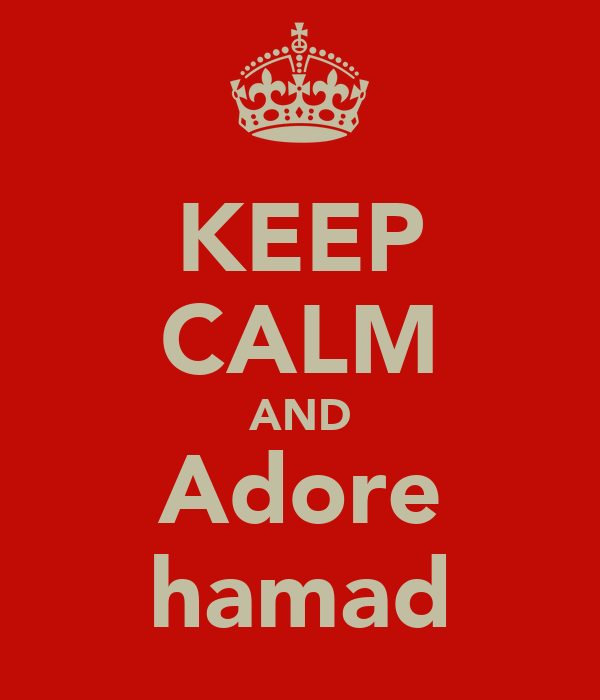 KEEP CALM AND Adore hamad