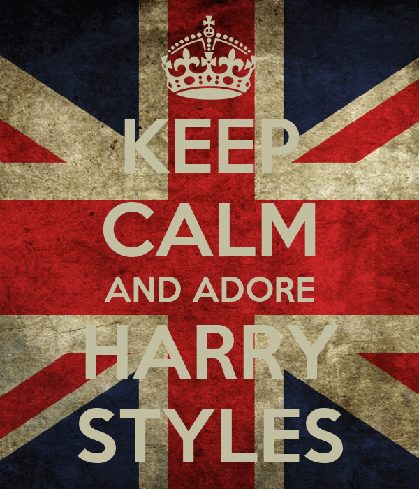 KEEP CALM AND ADORE HARRY STYLES