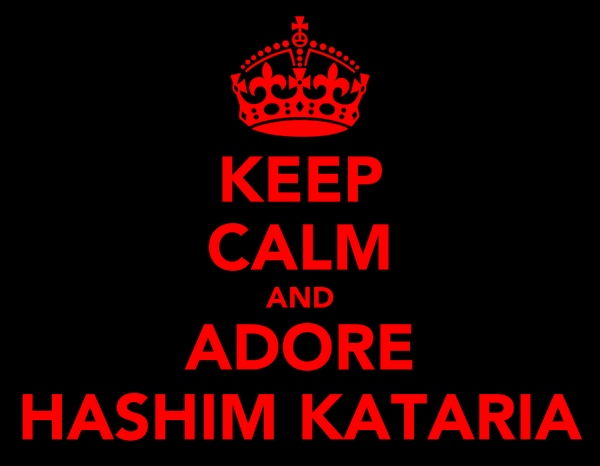 KEEP CALM AND ADORE HASHIM KATARIA