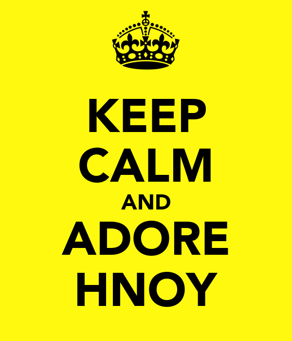 KEEP CALM AND ADORE HNOY