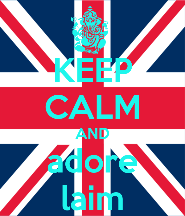 KEEP CALM AND adore laim