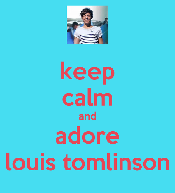 keep calm and adore louis tomlinson