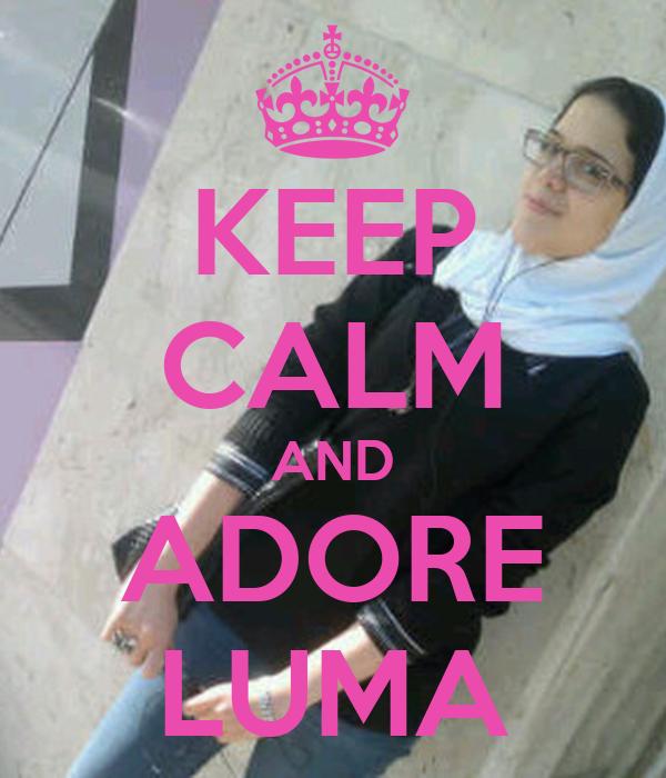 KEEP CALM AND ADORE LUMA