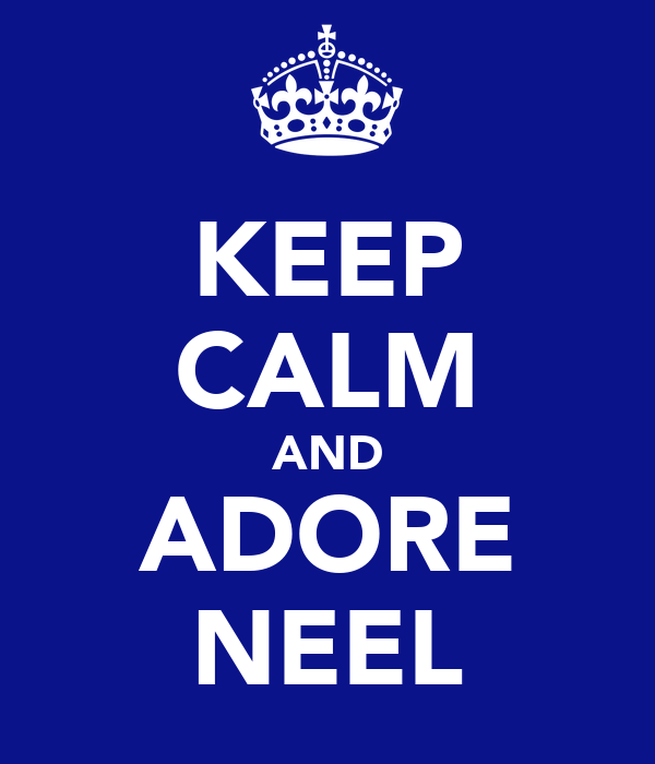 KEEP CALM AND ADORE NEEL