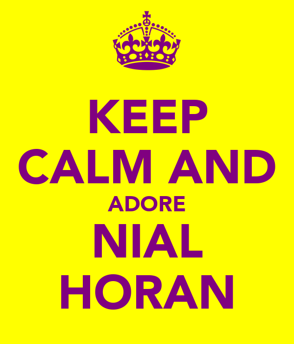 KEEP CALM AND ADORE NIAL HORAN